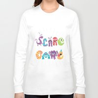 risa rodil Long Sleeve T-shirts featuring We Scare Because We Care by Risa Rodil