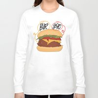 burger Long Sleeve T-shirts featuring Burger! by Chelsea Herrick