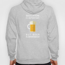 EDUCATION IS IMPORTANT BUT BEER IS IMPORTANTER - Pop Culture Hoody