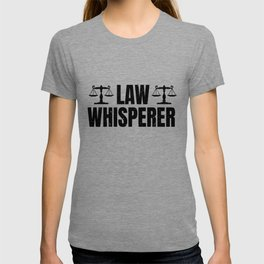 Law Whisperer Funny Lawyer Gift Idea T-shirt