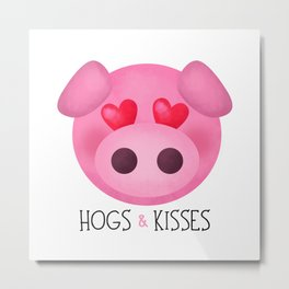 Hogs & Kisses Metal Print
