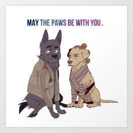 may the paws be with you Art Print