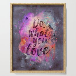 Do what you love! Orange Pink Typo Art Serving Tray