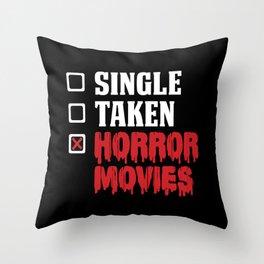 Scary Single Taken Horror Movies Throw Pillow