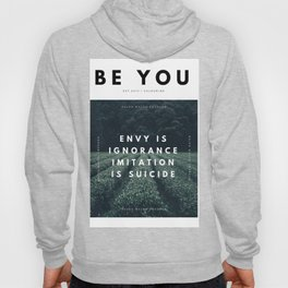 Envy Is Ignorance . Imitation Is Suicide . Hoody