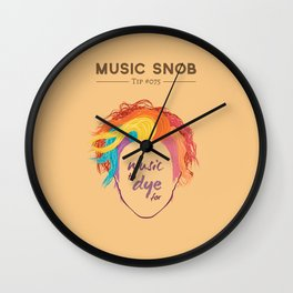 MORE Music to DYE for — Music Snob Tip #075.5 Wall Clock