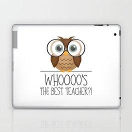 Whoooo's The Best Teacher?! Laptop & iPad Skin