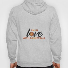 I'm in LOVE with Basketball Hoody