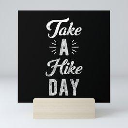 Take a hike day Mini Art Print