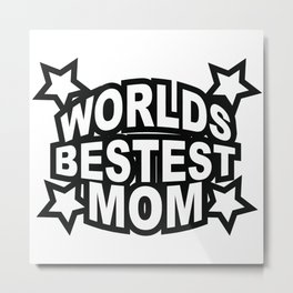 World's Bestest Mom Metal Print