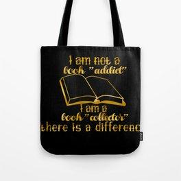 """I am not a book """"addict""""... Tote Bag"""