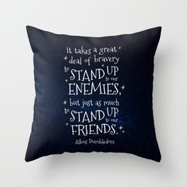 STAND UP TO OUR FRIENDS - HP1 DUMBLEDORE QUOTE Throw Pillow