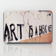 Art is a basic need iPad Case