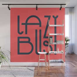 Lazy Busy #02 Wall Mural