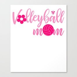 Volleyball Mom Athletic Mother Cool Mum Best Mother Design Canvas Print