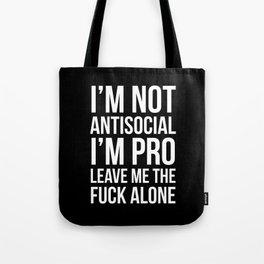 I'm Not Antisocial I'm Pro Leave Me The Fuck Alone (Black) Tote Bag