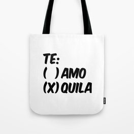 Tequila or Love - Te Amo or Quila Tote Bag