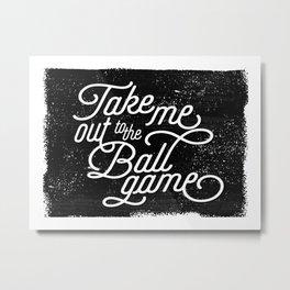 Take Me Out to the Ballgame v1 Metal Print