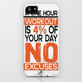 A one hour workout is 4 of your day no excuses Fitness Typography Quotes iPhone Case