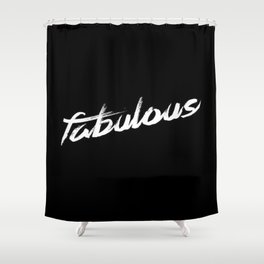 Fabulous Shower Curtain
