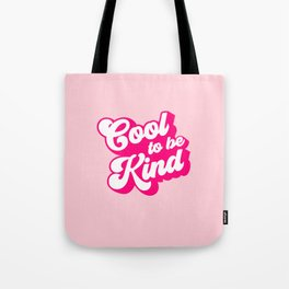 Cool to be Kind #positivevibes Tote Bag