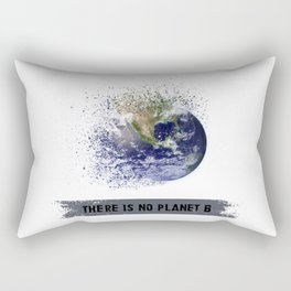 There is no planet B Rectangular Pillow