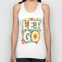 let it go Tank Tops featuring Let Go by Katie Daisy