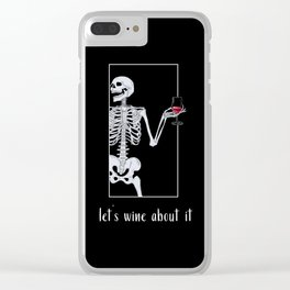 Skeleton Illustration-Let's Wine About It Clear iPhone Case