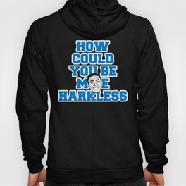How Could You Be Moe Harkless Hoody
