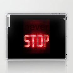 NEVER STOP Laptop & iPad Skin