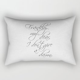 Frankly My Dear Rectangular Pillow