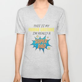 Fun Halloween Costume I'm Really a Super Dad Gift Unisex V-Neck