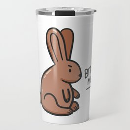 Bite me. Travel Mug
