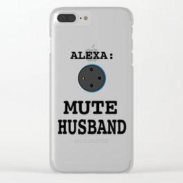 Alexa: Mute Husband Clear iPhone Case