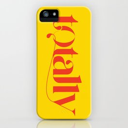 totally iPhone Case