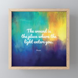 The wound is the place where the Light enters you, Rumi quote Framed Mini Art Print