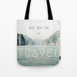Quit Your Job and Travel Tote Bag