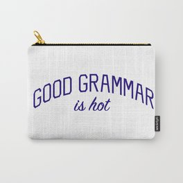 Good Grammar is Hot Carry-All Pouch