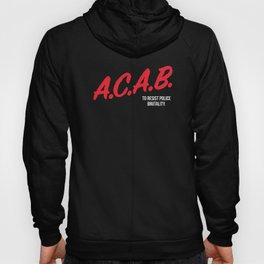ACAB: To Resist Police Brutality - by Surveillance Clothing Hoody