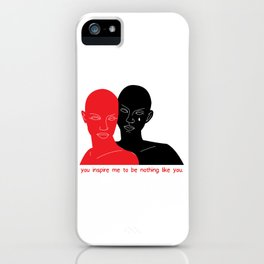 you inspire me to be nothing like you iPhone Case