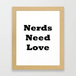 Nerds Need Love Framed Art Print