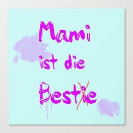 Mami ist die Bestie Canvas Print