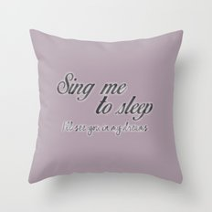 Sing me to sleep Throw Pillow