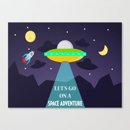 Let's Go On a Space Adventure! Canvas Print