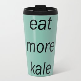 eat more kale Travel Mug