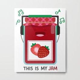 This is My Jam Metal Print