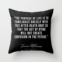 11  |  Terence Mckenna Quote 190516 Throw Pillow