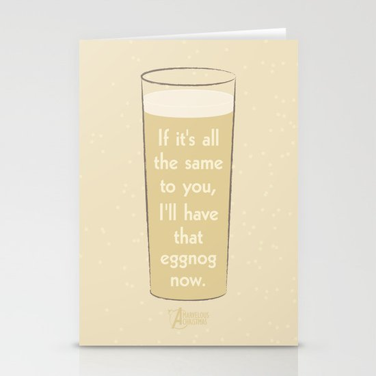 I'll have that eggnog now. Stationery Cards