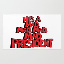 He's A Mad, Mad, Mad, Mad President Rug