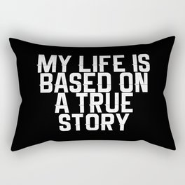 My life based on true story Rectangular Pillow